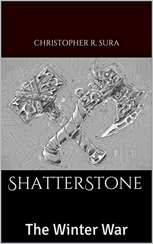 ShatterStone: The Winter War (Iron Pages Collection) by [Sura, Christopher R.]