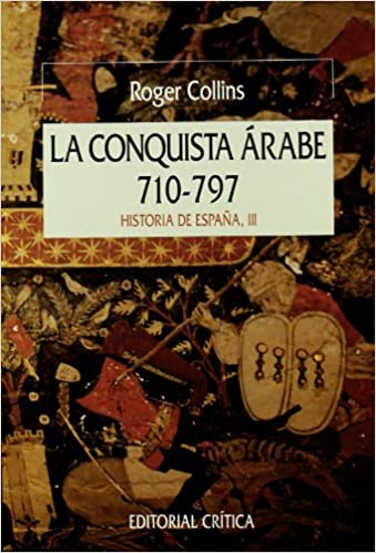 La conquista árabe, 710-797 (Serie Mayor): Amazon.es: Collins, Roger: Libros