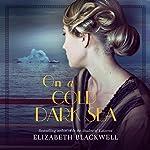 On a Cold Dark Sea | Elizabeth Blackwell