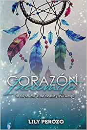 Corazón Indómito: Amazon.es: Perozo, auto Lily, Perozo