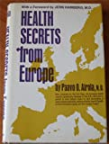 Health Secrets from Europe, Paavo O. Airola, 0133850056