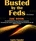 Busted by the Feds 17th Edition