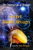 Secret Hidden Messages: Book IV (The Universal Law of Creation, Chronicles 4)