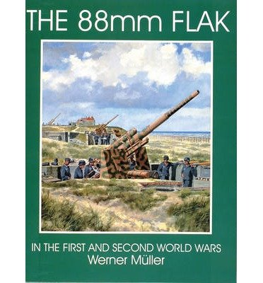 ([(German 20mm Flak in World War II)] [Author: Werner Müller] published on (September, 2004))