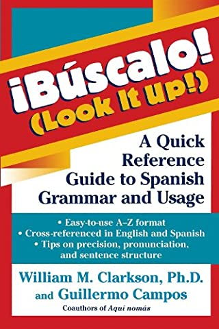 Buscalo! (Look It Up!) : A Quick Reference Guide to Spanish Grammar and Usage (A Guide To Spanish)