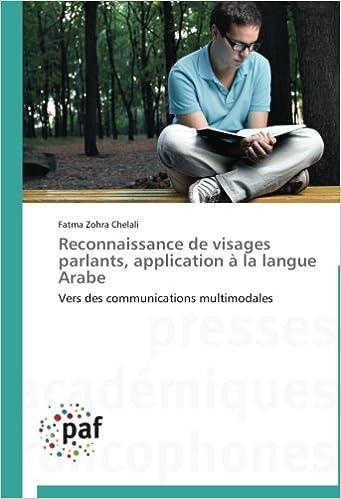 Lire Reconnaissance de visages parlants, application à la langue Arabe: Vers des communications multimodales pdf