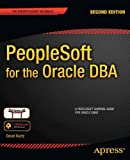 PeopleSoft for the Oracle DBA, David Kurtz, 1430237074