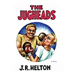 The Jugheads | J.R. Helton