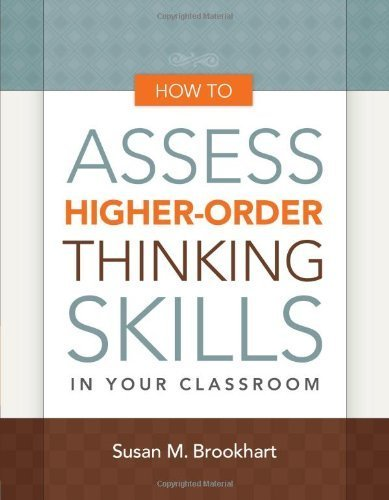 How to Assess Higher-Order Thinking Skills in Your Classroom by Susan M. Brookhart (2010-09-15)