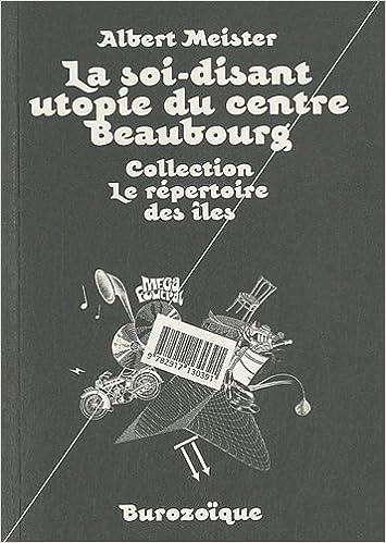 Livre gratuits en ligne La soi-disant utopie du centre Beaubourg pdf, epub ebook