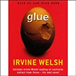 Glue   Irvine Welsh