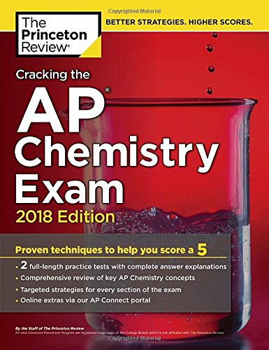 Cracking the AP Chemistry Exam, 2018 Edition: Proven Techniques to Help You Score a 5 (College Test Preparation) cover