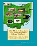 Ohio Made Fishing Lures and Tackle Expanded Eddition Part 1, H. Heston, 1493657992