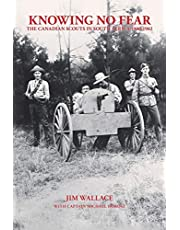 Knowing No Fear: The Canadian Scouts In South Africa 1900 - 1902