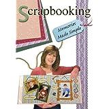 Scrapbooking: Memories Made Simple