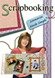 Scrapbooking: Memories Made Simple