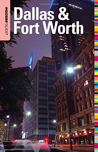 Insiders' Guide® to Dallas & Fort Worth (Insiders' Guide Series)