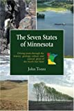 img - for The Seven States of Minnesota: Driving Tours Through the History, Geology, Culture and Natural Glory of the North Star State book / textbook / text book