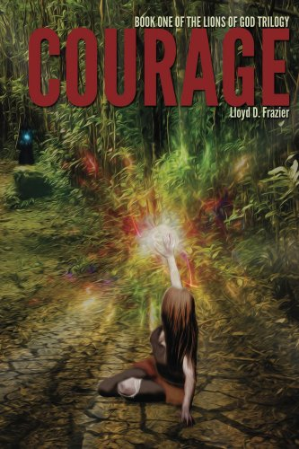 Courage (The Lions of God Trilogy Book 1) by [Frazier, Lloyd]