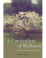 A Curriculum of Wellness: Reconceptualizing Physical Education