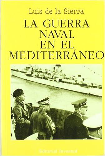 La Guerra Naval En El Mediterraneo por Luis De La Sierra epub