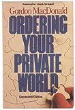 Ordering Your Private World, Gordon MacDonald, 0840795297