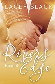 Rivers Edge Boxset by [Black, Lacey]