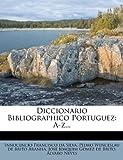 Diccionario Bibliographico Portuguez, , 127514232X