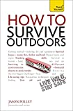 How to Survive Outdoors: A Teach Yourself Guide