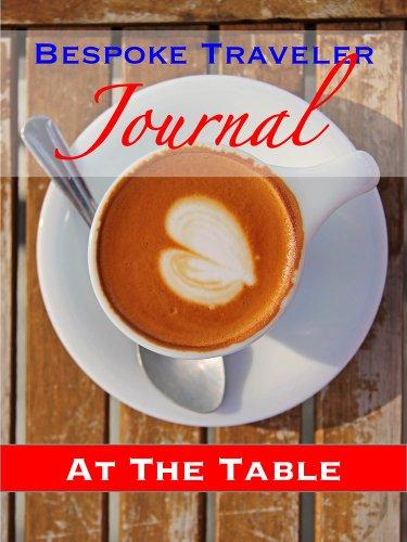 Bespoke Traveler Journal: At The Table