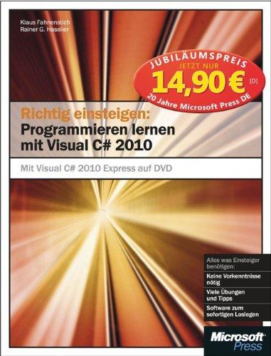 Richtig einsteigen: Programmieren lernen mit Visual C# 2010, Jubiläumsausgabe zum Sonderpreis
