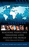 Reaching People and Touching Lives Around the World, Tracy Sharpe and Linda V. Sharpe, 1607914050