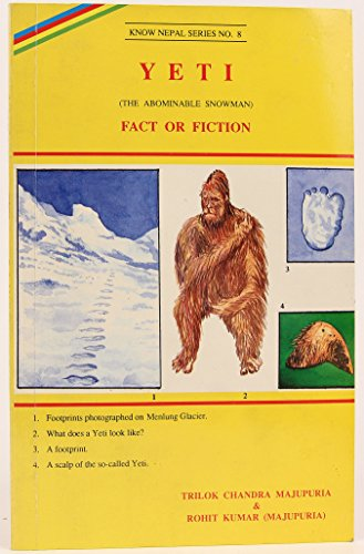 Yeti (The Abominable Snowman): Fact of Fiction (Know Nepal Series No. 8)