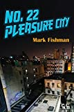 No. 22 Pleasure City (Guernica World Editions)