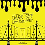 Dark Sky: The Misadventures of Max Bowman, Book 1 | Joel Canfield