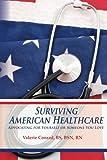 Surviving American Healthcare, Valerie Conrad, 098541801X