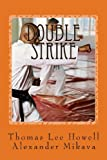 Double Strike, Thomas Lee Howell and Alexander Mikava, 1493515098