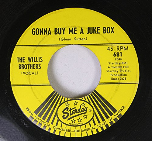 The Willis Brothers 45 RPM Gonna Buy Me A Juke Box / Giove Me Forty Acres (To Turn This Rig Around)