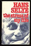 img - for The stress of my life: A scientist's memoirs First edition by Selye, Hans (1977) Hardcover book / textbook / text book