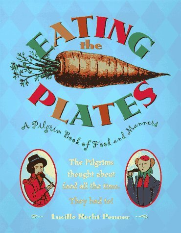 Pilgrim Plate (Eating The Plates: A Pilgrim Book Of Food And Manners by Penner Lucille Recht (1991-11-29) Hardcover)