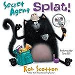 Secret Agent Splat!  | Rob Scotton