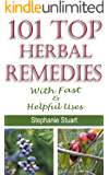 101 Top  Herbal Remedies: With Fast & Helpful Uses