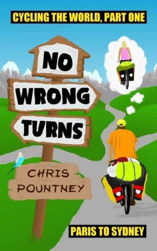 No Wrong Turns: Cycling the World, Part One: Paris to Sydney PDF