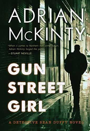 Gun Street Girl: A Detective Sean Duffy Novel (Oxford Street Outlet)