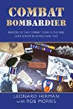 img - for COMBAT BOMBARDIER: MEMOIRS OF TWO COMBAT TOURS IN THE SKIES OVER EUROPE IN WORLD WAR TWO book / textbook / text book