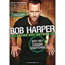 Bob Harper: Inside Out Method - Body Rev Cardio Conditioning