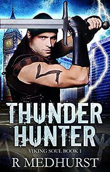 Thunder Hunter: An Urban Fantasy Novel  (Viking Soul Book 1) by [Medhurst, Rachel]