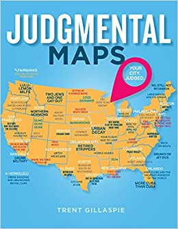 Judgmental Maps Your City Judged Trent Gillaspie 9781250068545