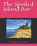 img - for The Spoiled Island Boy book / textbook / text book