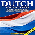 Dutch for Beginners, 2nd Edition: The Best Handbook for Learning to Speak Dutch! | Getaway Guides